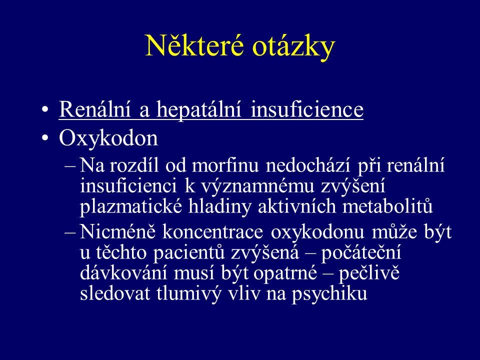 Některé otázky Renální a hepatální insuficience Oxykodon