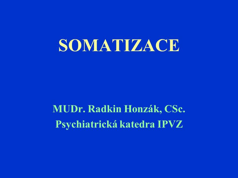 MUDr. Radkin Honzák, CSc. Psychiatrická katedra IPVZ