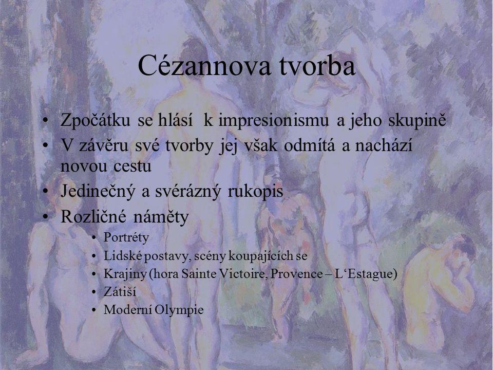 Cézannova tvorba Zpočátku se hlásí k impresionismu a jeho skupině
