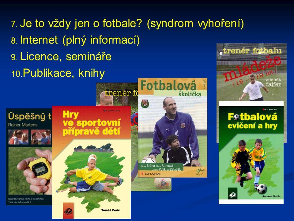 7. Je to vždy jen o fotbale (syndrom vyhoření)