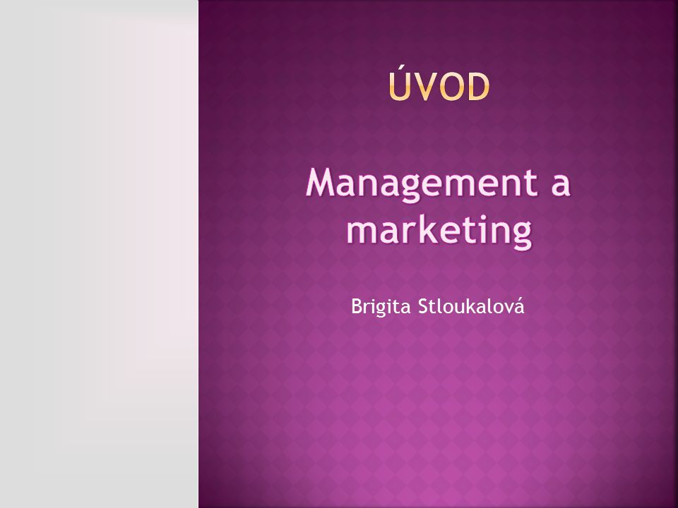 ÚVOD Management a marketing