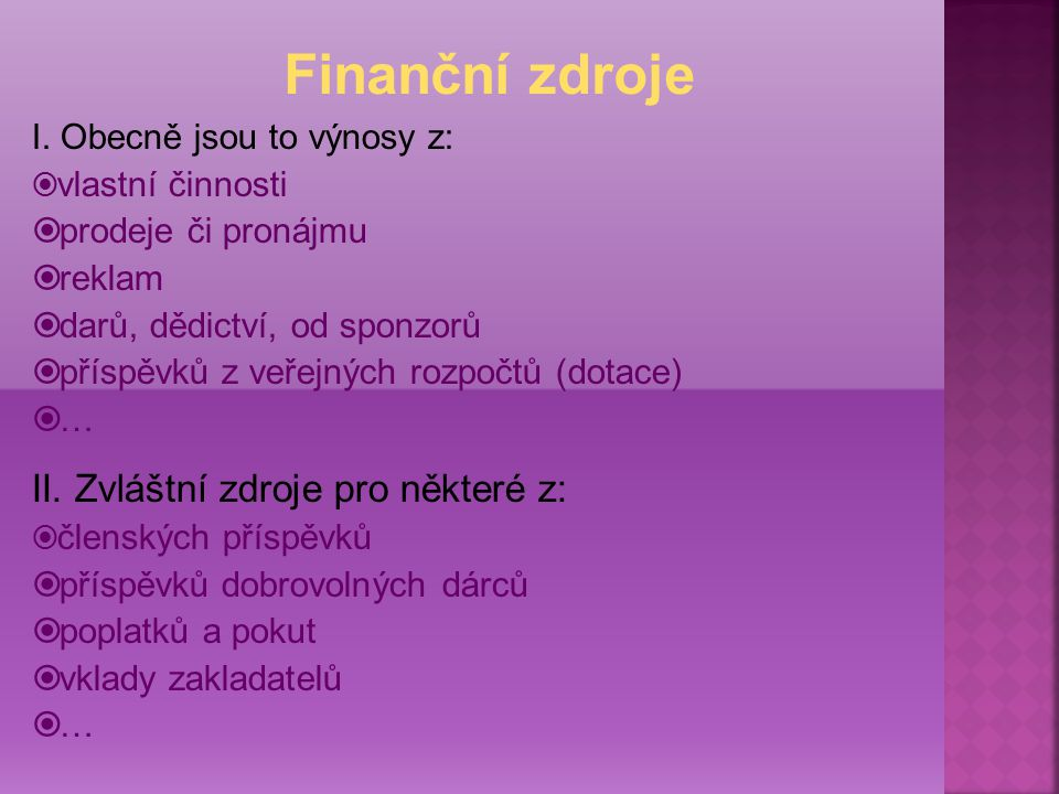 Finanční zdroje II. Zvláštní zdroje pro některé z: