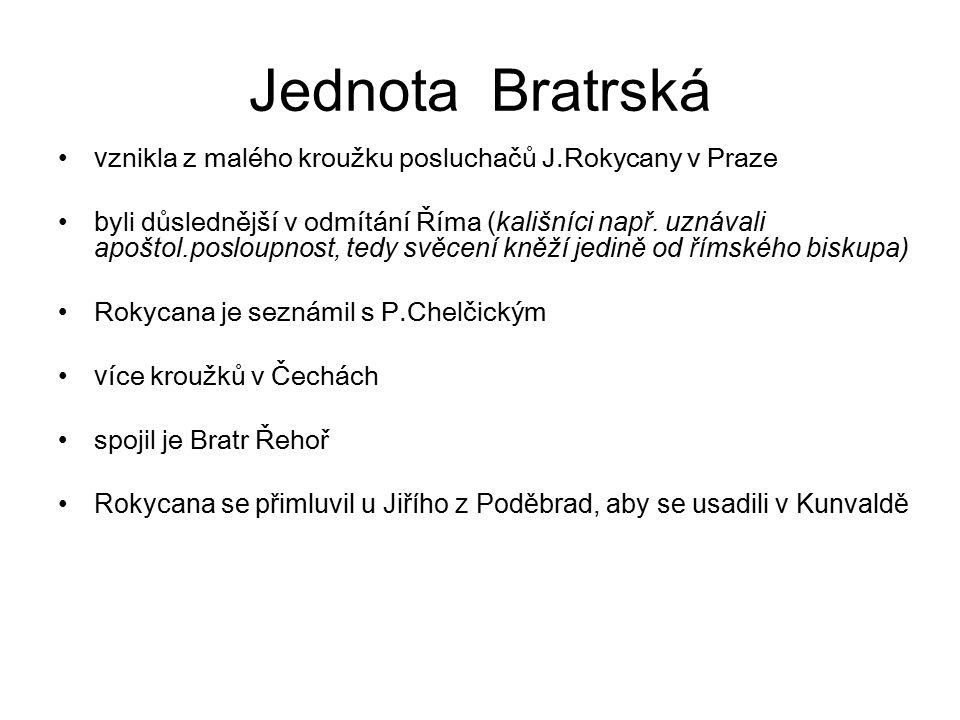 Jednota Bratrská vznikla z malého kroužku posluchačů J.Rokycany v Praze.
