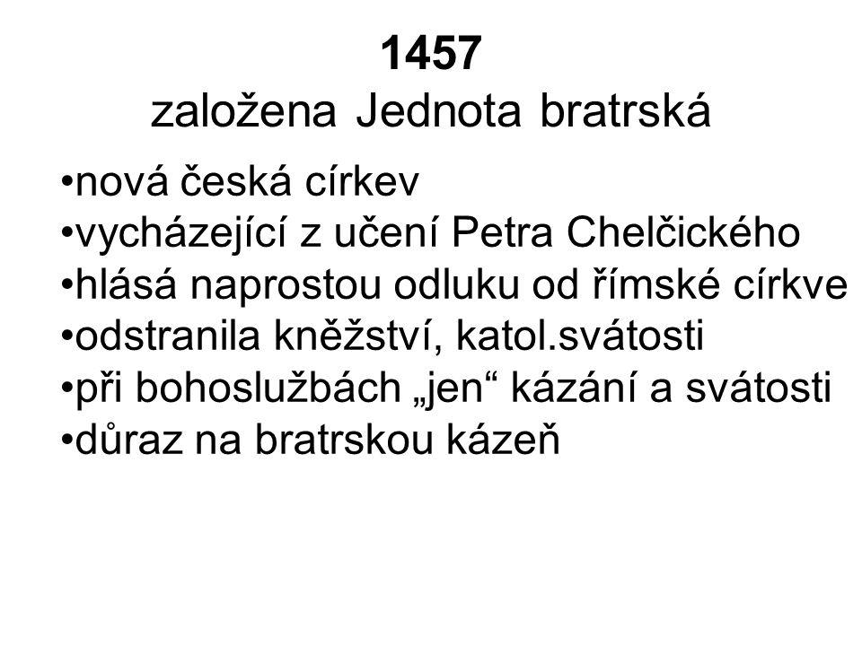 1457 založena Jednota bratrská
