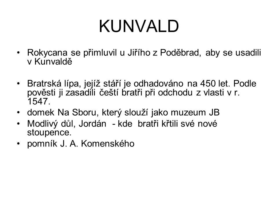 KUNVALD Rokycana se přimluvil u Jiřího z Poděbrad, aby se usadili v Kunvaldě.