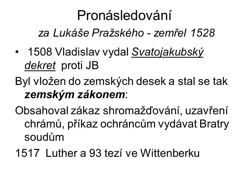 Pronásledování za Lukáše Pražského - zemřel 1528