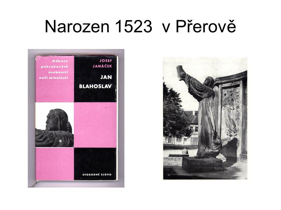 Narozen 1523 v Přerově