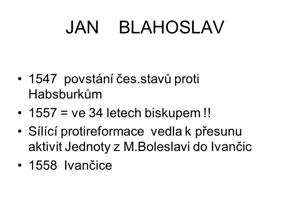 JAN BLAHOSLAV 1547 povstání čes.stavů proti Habsburkům