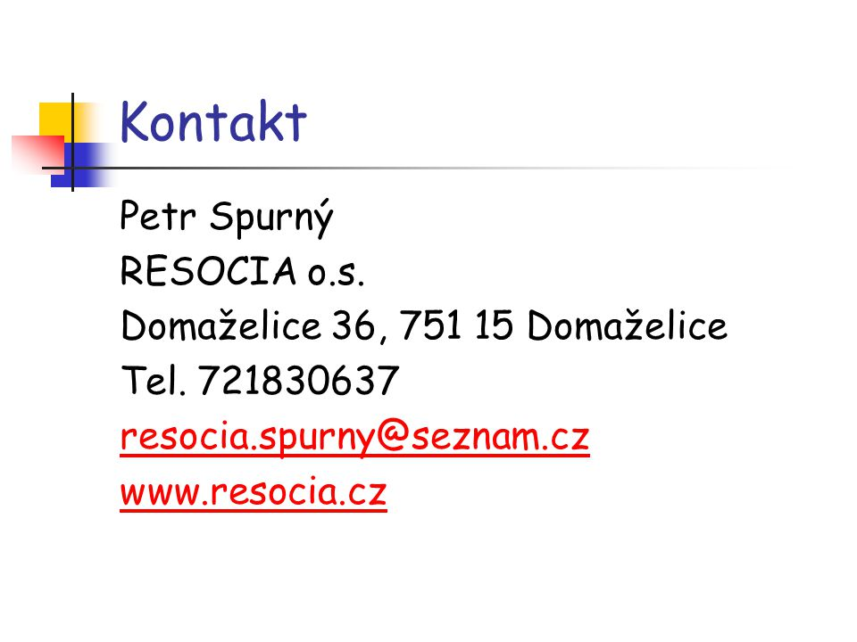 Kontakt Petr Spurný RESOCIA o.s. Domaželice 36, 751 15 Domaželice