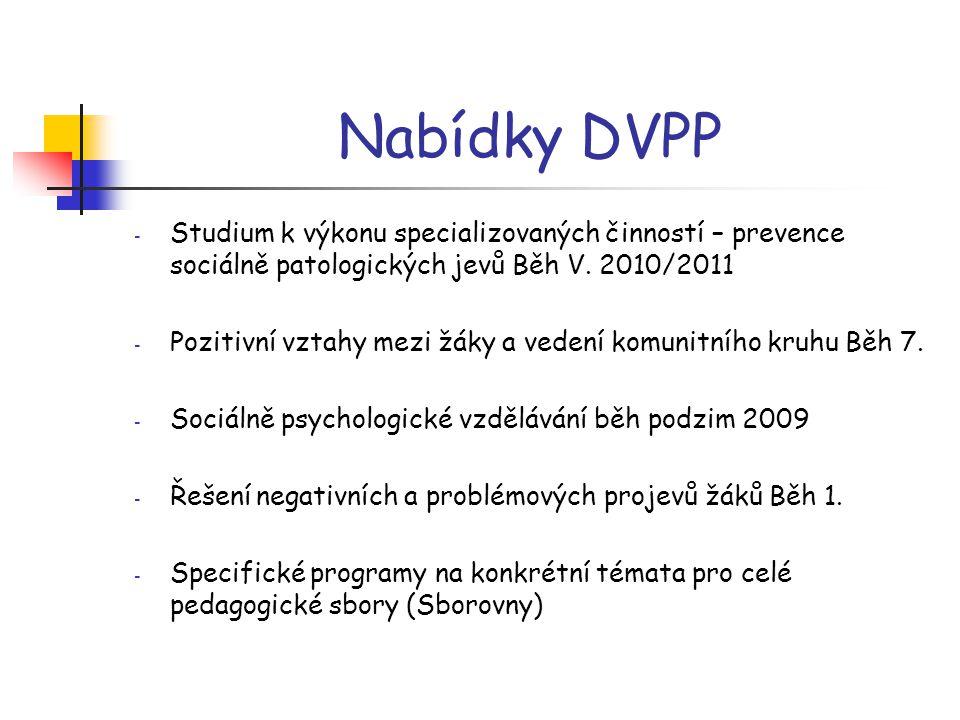 Nabídky DVPP Studium k výkonu specializovaných činností – prevence sociálně patologických jevů Běh V. 2010/2011.