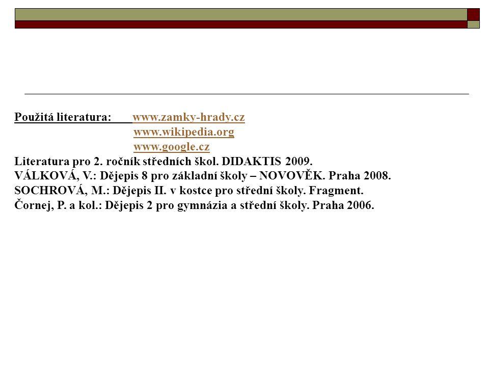 Použitá literatura: www.zamky-hrady.cz