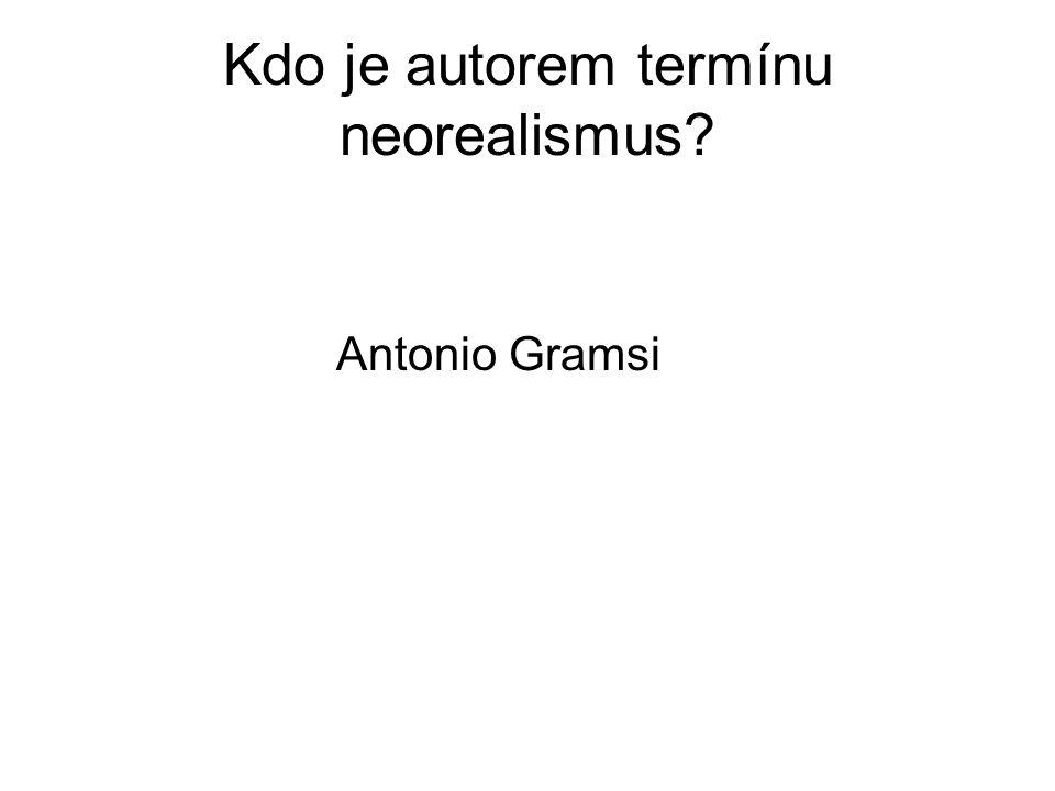 Kdo je autorem termínu neorealismus