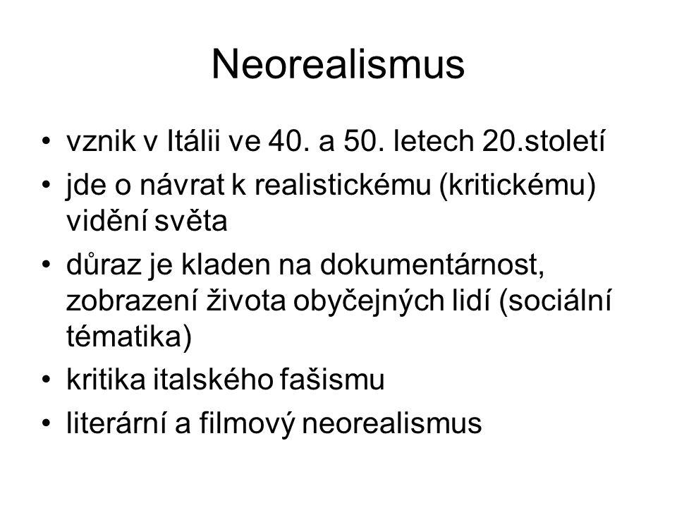 Neorealismus vznik v Itálii ve 40. a 50. letech 20.století