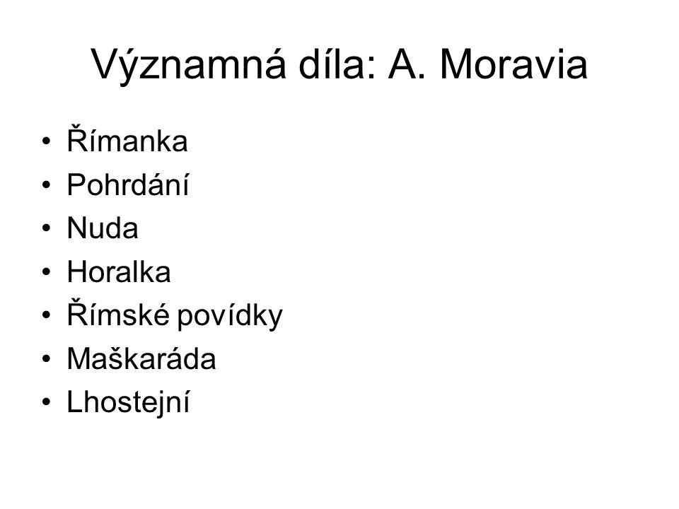 Významná díla: A. Moravia