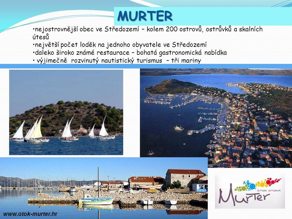 MURTER nejostrovnější obec ve Středozemí – kolem 200 ostrovů, ostrůvků a skalních útesů. největší počet loděk na jednoho obyvatele ve Středozemí.