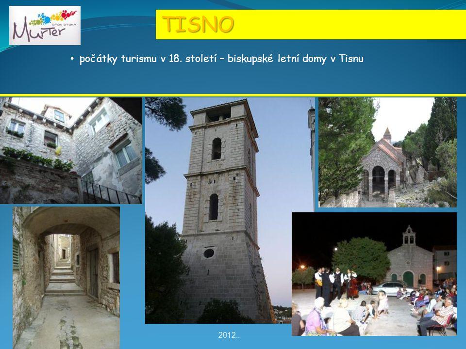 TISNO počátky turismu v 18. století – biskupské letní domy v Tisnu