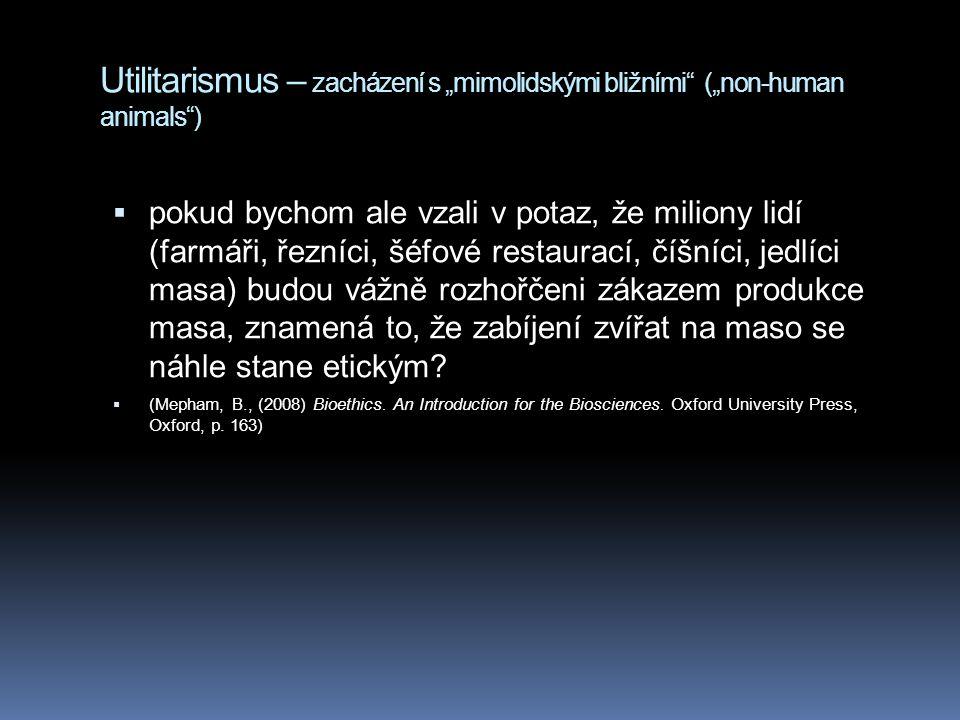 """Utilitarismus – zacházení s """"mimolidskými bližními (""""non-human animals )"""