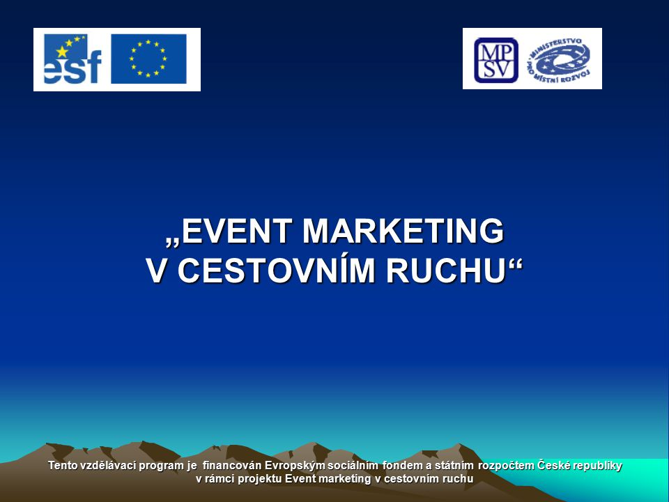 """EVENT MARKETING V CESTOVNÍM RUCHU"