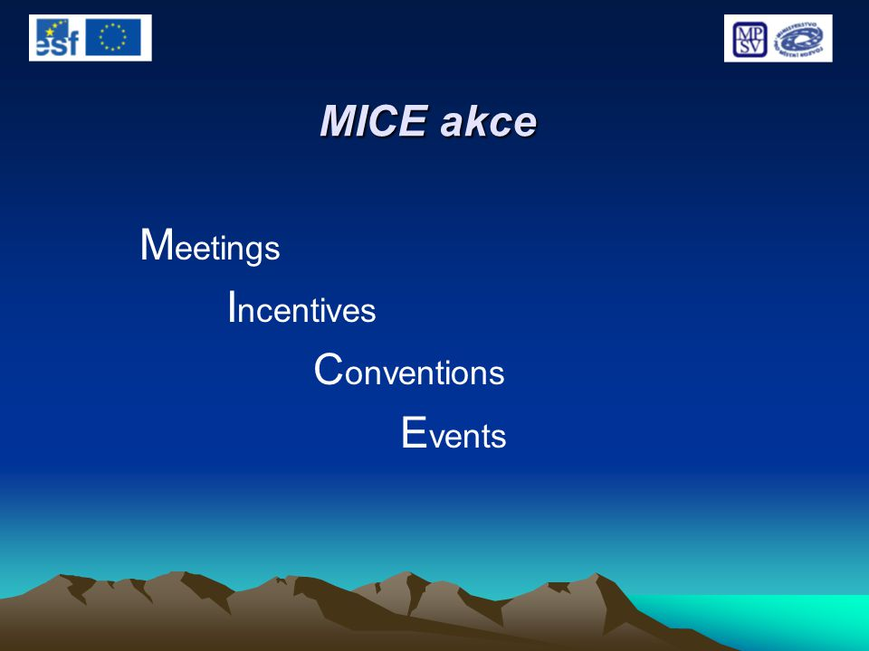 MICE akce Meetings Incentives Conventions Events