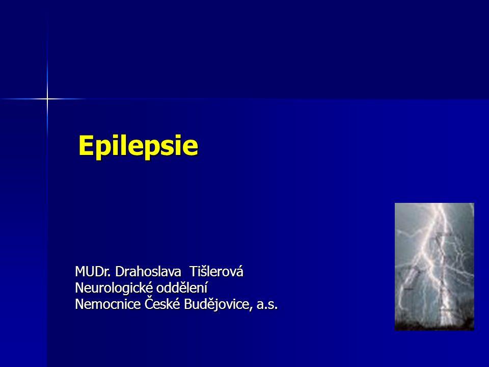 Epilepsie MUDr. Drahoslava Tišlerová Neurologické oddělení