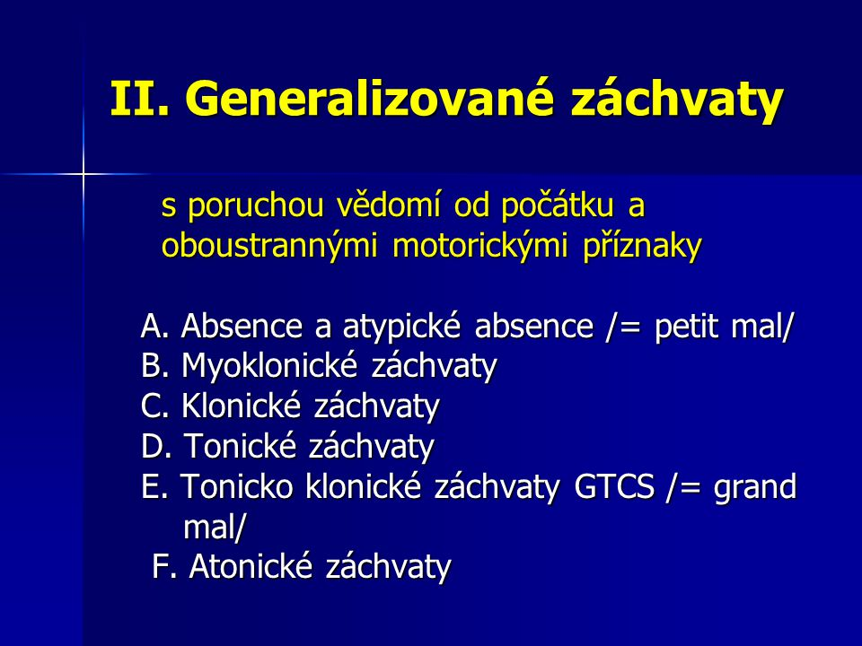 II. Generalizované záchvaty
