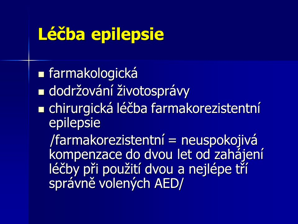 Léčba epilepsie farmakologická dodržování životosprávy