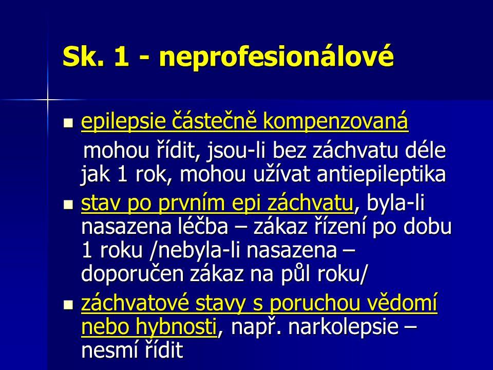 Sk. 1 - neprofesionálové epilepsie částečně kompenzovaná