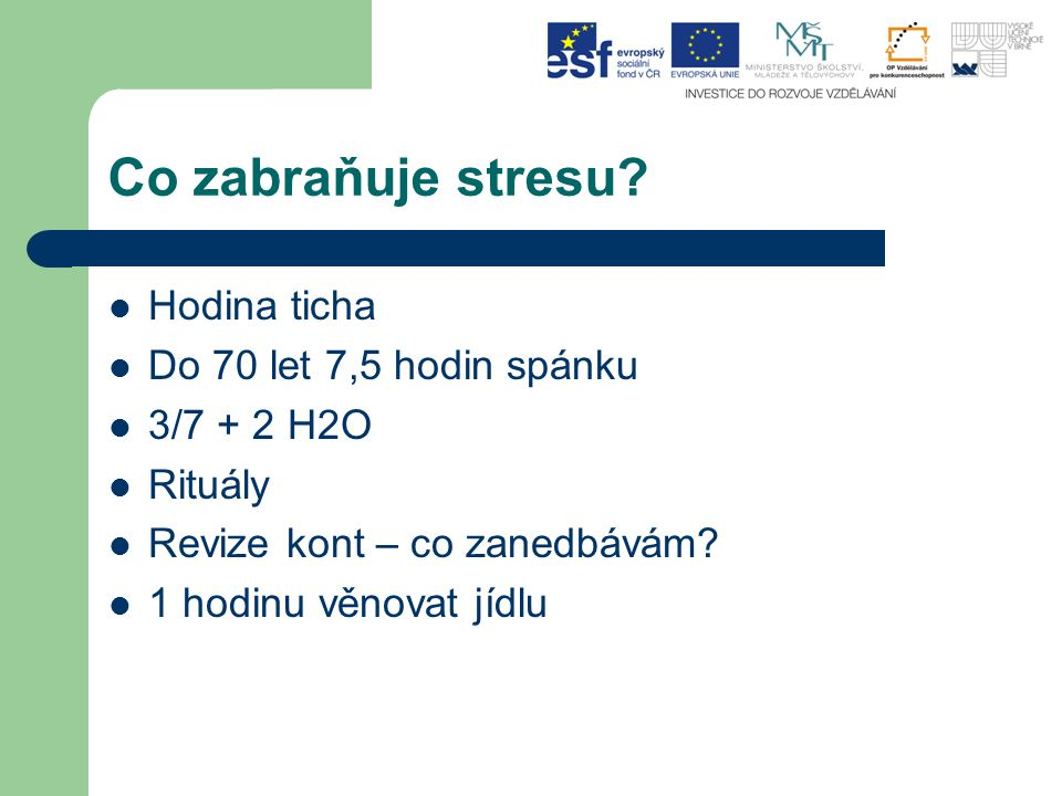 Co zabraňuje stresu Hodina ticha Do 70 let 7,5 hodin spánku