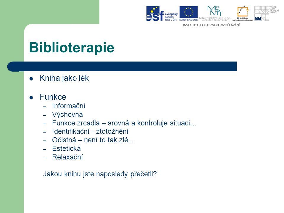 Biblioterapie Kniha jako lék Funkce Informační Výchovná