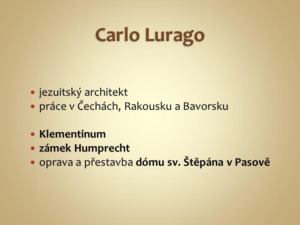 Carlo Lurago jezuitský architekt práce v Čechách, Rakousku a Bavorsku