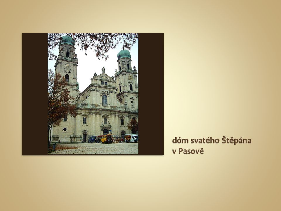 dóm svatého Štěpána v Pasově
