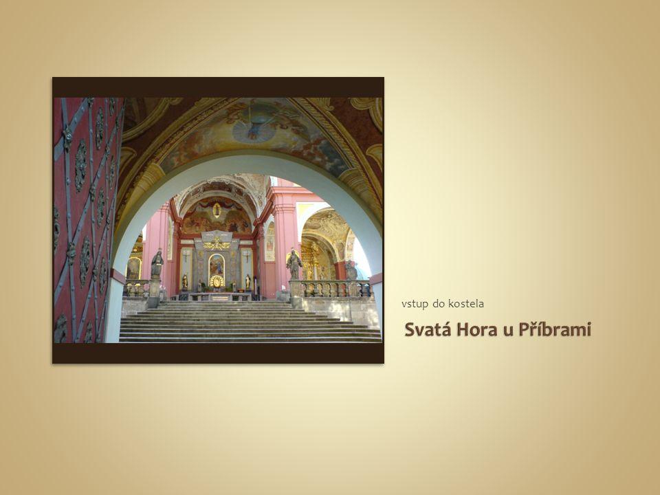 vstup do kostela Svatá Hora u Příbrami