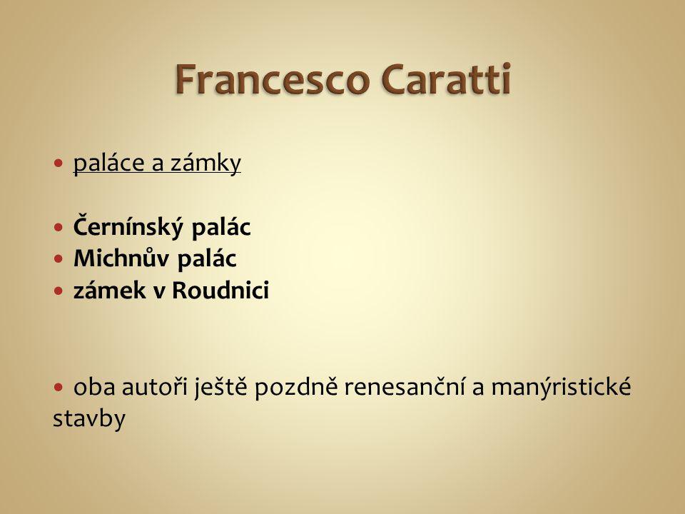 Francesco Caratti paláce a zámky Černínský palác Michnův palác