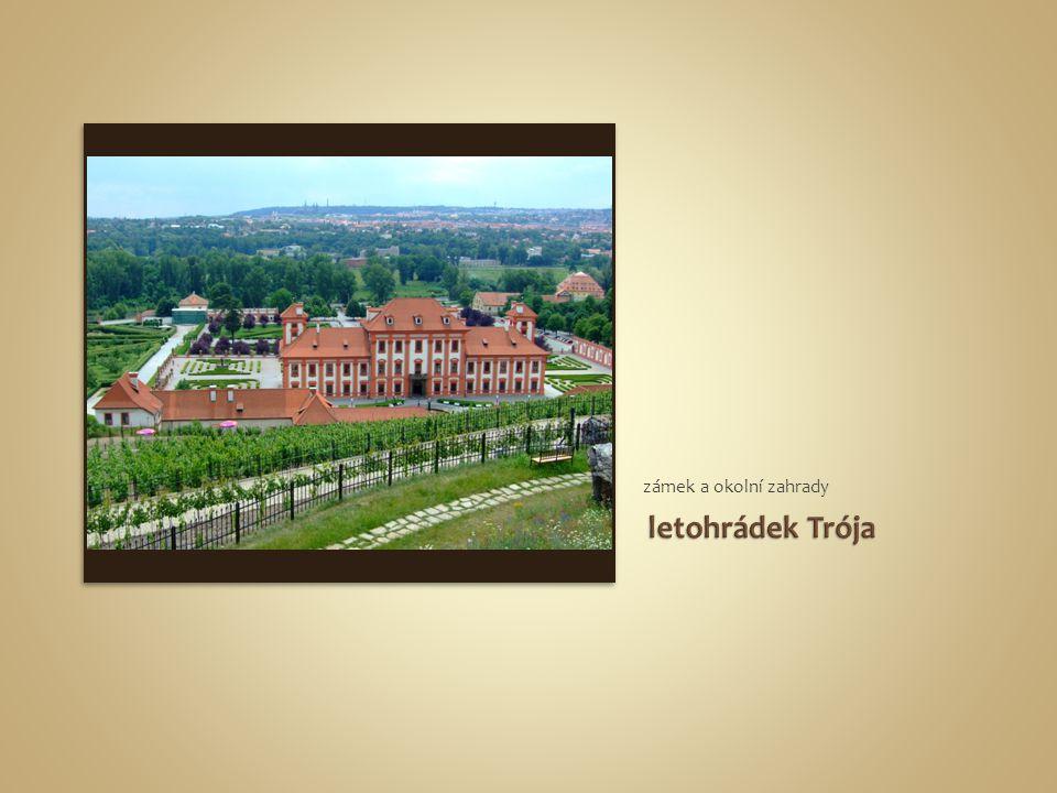 zámek a okolní zahrady letohrádek Trója