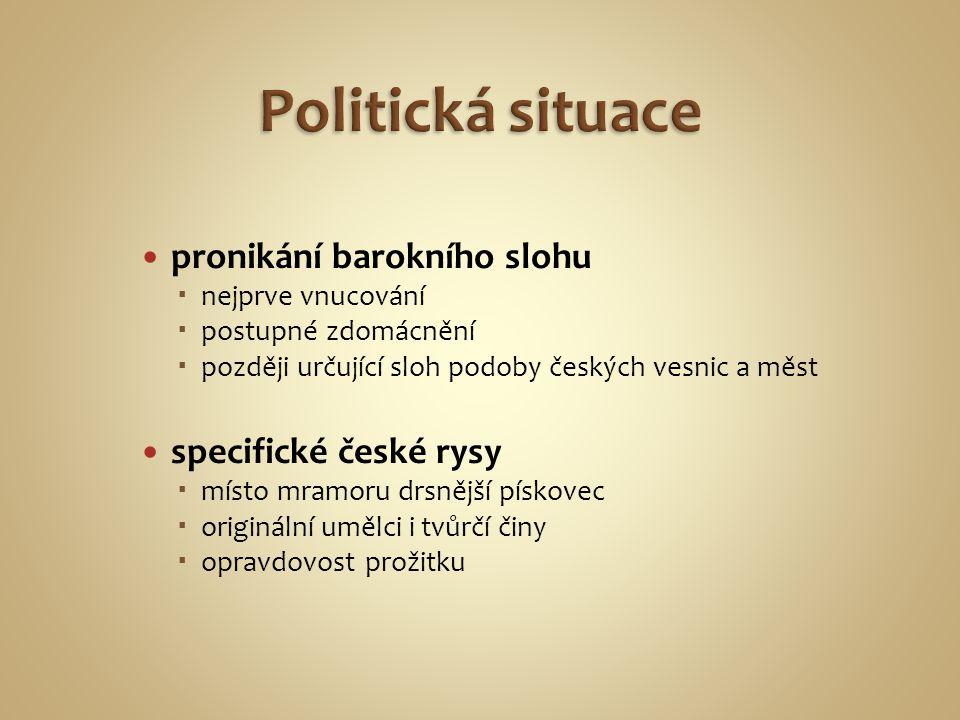 Politická situace pronikání barokního slohu specifické české rysy