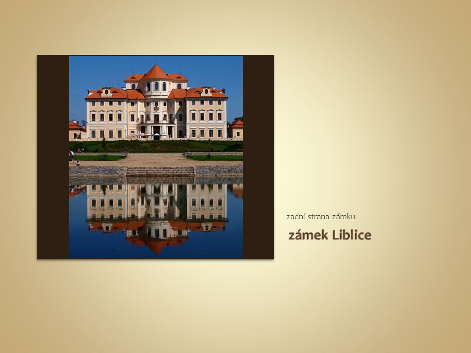 zadní strana zámku zámek Liblice