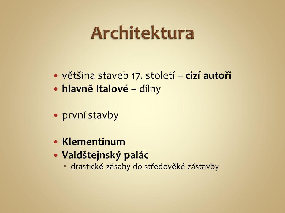 Architektura většina staveb 17. století – cizí autoři