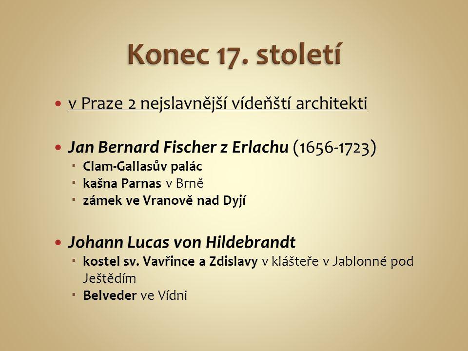Konec 17. století v Praze 2 nejslavnější vídeňští architekti