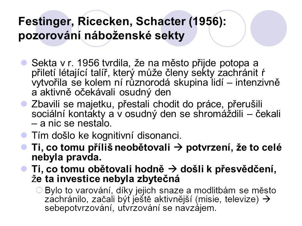 Festinger, Ricecken, Schacter (1956): pozorování náboženské sekty