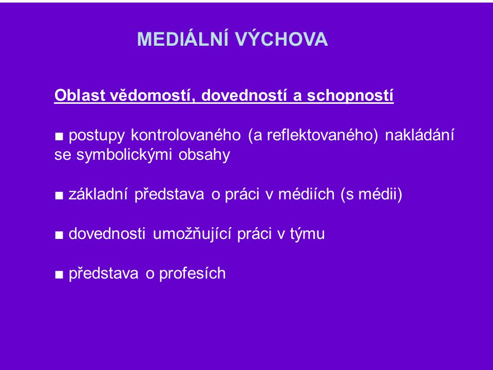 MEDIÁLNÍ VÝCHOVA Oblast vědomostí, dovedností a schopností