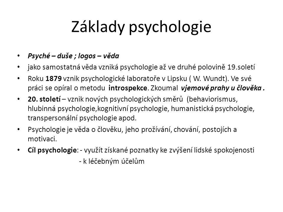 Základy psychologie Psyché – duše ; logos – věda