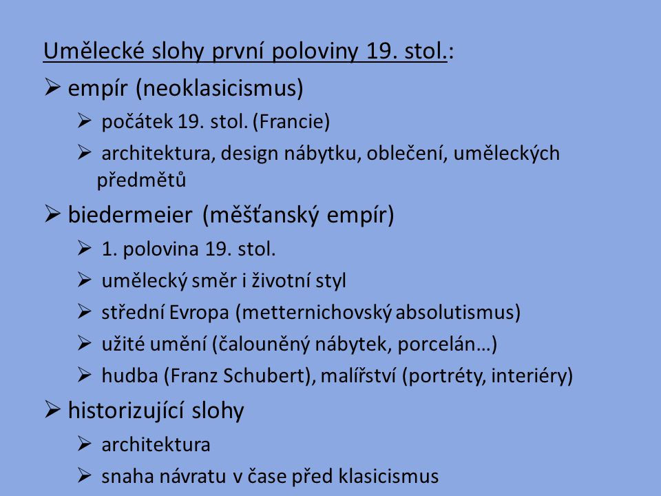 Umělecké slohy první poloviny 19. stol.: empír (neoklasicismus)
