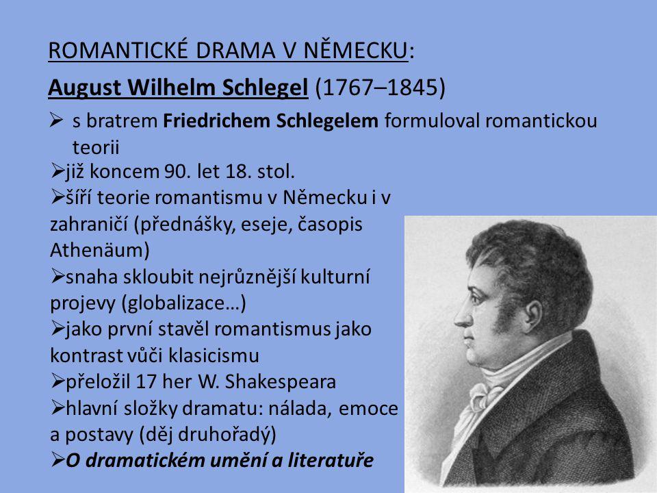 ROMANTICKÉ DRAMA V NĚMECKU: August Wilhelm Schlegel (1767–1845)