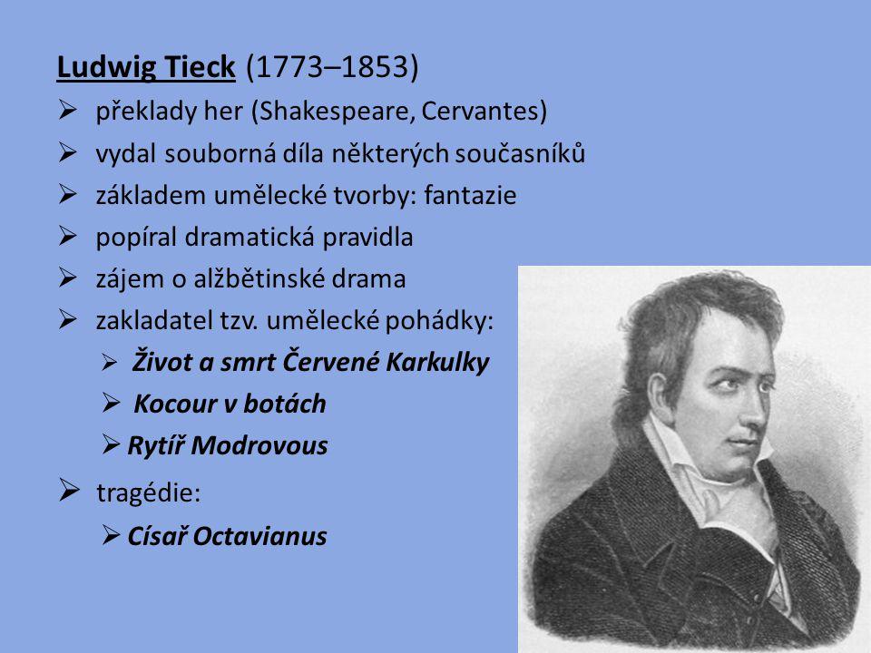 Ludwig Tieck (1773–1853) tragédie: