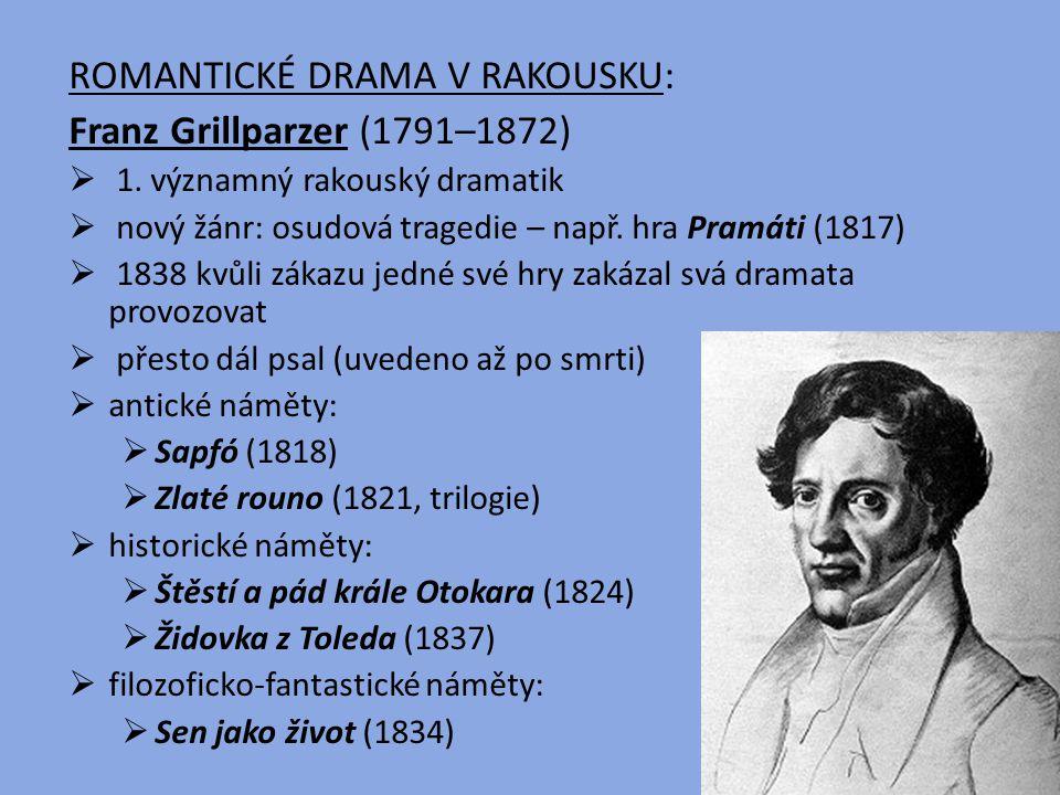ROMANTICKÉ DRAMA V RAKOUSKU: Franz Grillparzer (1791–1872)