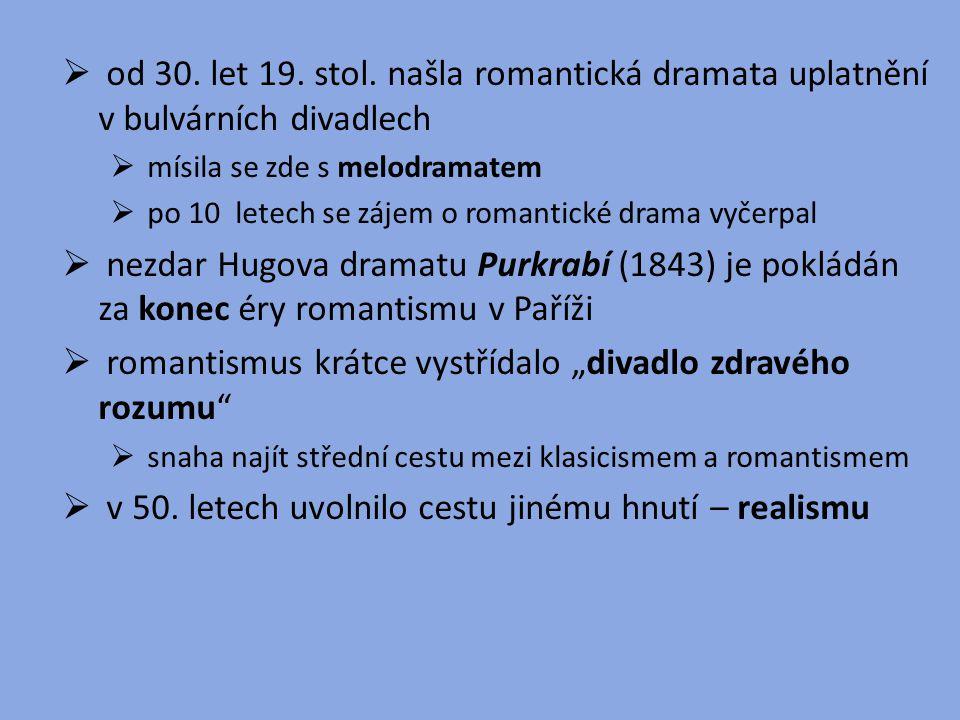 """romantismus krátce vystřídalo """"divadlo zdravého rozumu"""