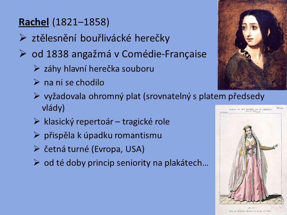 ztělesnění bouřlivácké herečky od 1838 angažmá v Comédie-Française
