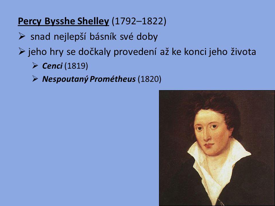 Percy Bysshe Shelley (1792–1822) snad nejlepší básník své doby