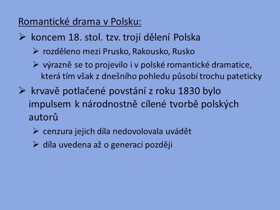 Romantické drama v Polsku: koncem 18. stol. tzv. trojí dělení Polska