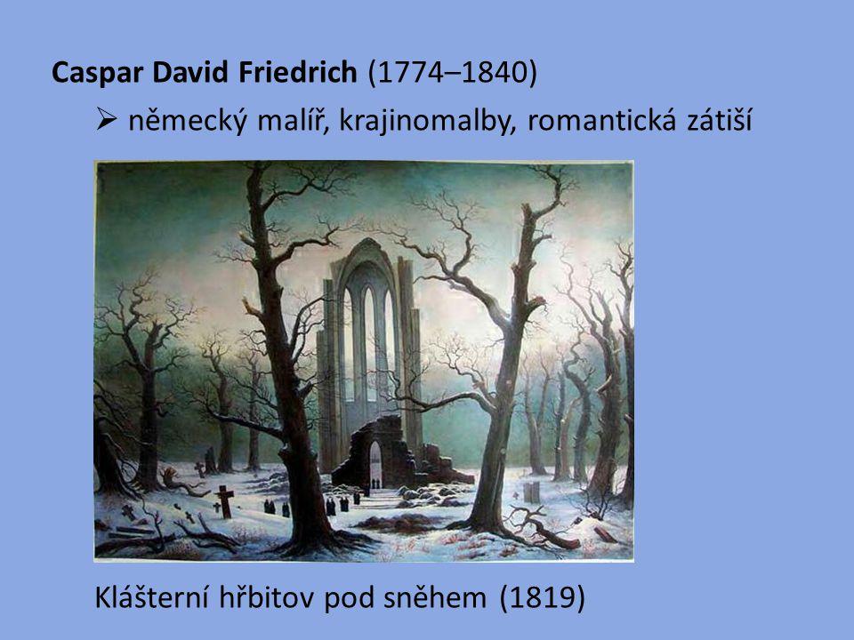 Caspar David Friedrich (1774–1840)